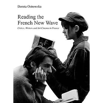 Reading the French New Wave by Dorota Ostrowska - 9781905674589 Book