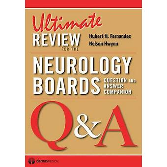 Ultimate Review for the Neurology Boards - Question and Answer Compani