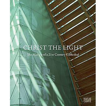 The Cathedral of Christ the Light - The Making of a 21st Century Cathe
