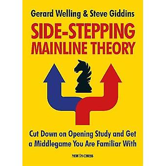 Side-Stepping Mainline Theory - Cut Down on Opening Study and Get a Mi
