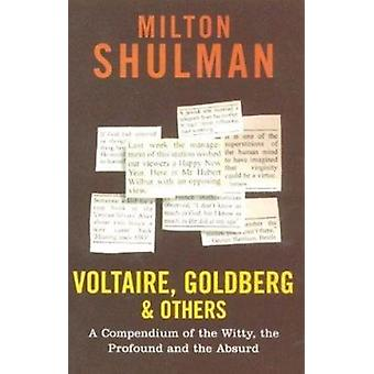 Voltaire - Goldberg and Others - A Compendium of the Witty - the Profo