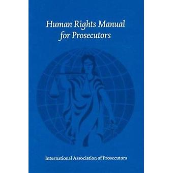 Human Rights Manual for Prosecutors by Eric P. J. Myjer - 97890585045