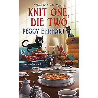 Knit One - Die Two by Peggy Ehrhart - 9781496713315 Book