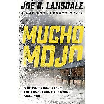 Mucho Mojo by Joe R. Lansdale - 9781473633506 Book