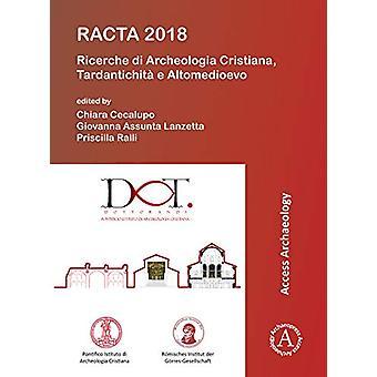 RACTA 2018 - Ricerche di Archeologia Cristiana - Tardantichita e Altom
