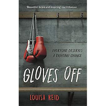 Gloves Off by Louisa Reid - 9781913101008 Book