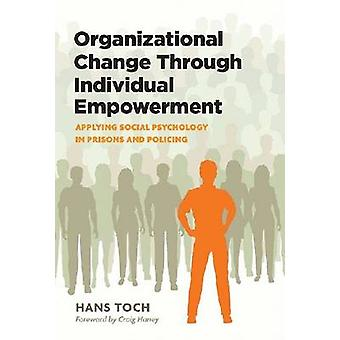 Organizational Change Through Individual Empowerment - Applying Social
