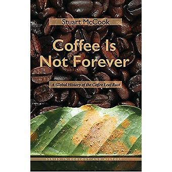 Kaffe är inte för evigt - en global historia av Coffee Leaf Rust av St