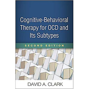Cognitive-Behavioral Therapy for OCD and Its Subtypes - Second Editio