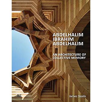 Abdelhalim Ibrahim Abdelhalim - An Architecture of Collective Memory b