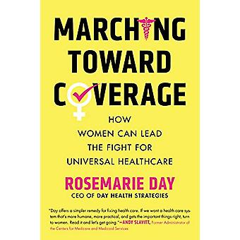Marching Toward Coverage - How Women Can Lead the Fight for Universal