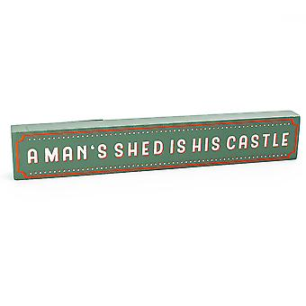 A Man's Shed is His Castle - Wooden Block Plaque Gift for Men
