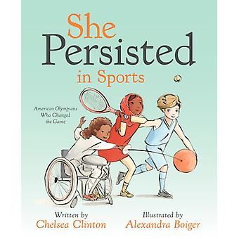 She Persisted in Sports by Clinton & Chelsea