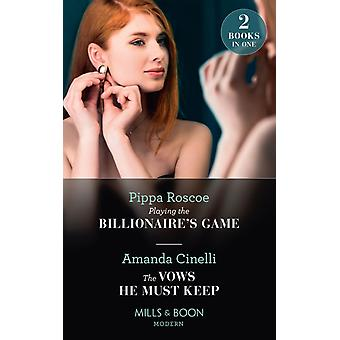 Playing The Billionaires Game  The Vows He Must Keep by Roscoe & PippaCinelli & Amanda