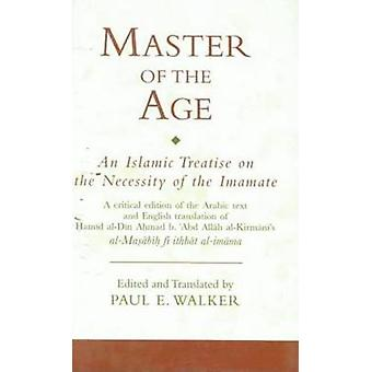 Master of the Age - An Islamic Treatise on the Necessity of the Imamat