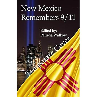 New Mexico Remembers 911 by Edited by Patricia Walkow