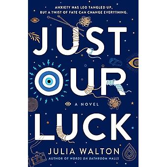 Just Our Luck by Julia Walton