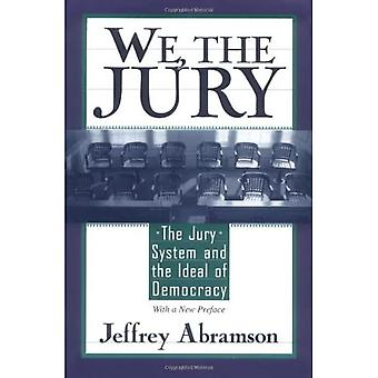 Wij, de jury: het jurysysteem en het ideaal van democratie