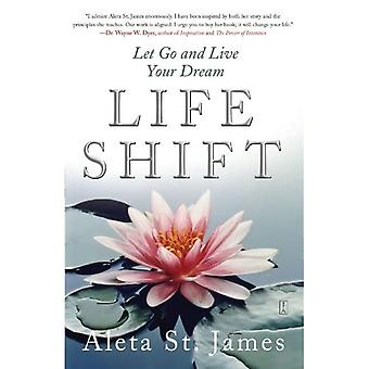 Life Shift: Let Go and Live Your Dream
