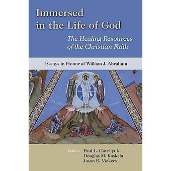 Immersed in the Life of God - The Healing Resources of the Christian F