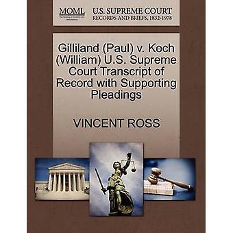 Gilliland (Paul) V. Koch (William) U.S. Supreme Court Transcript of R