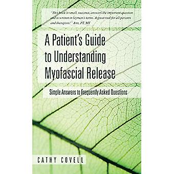 A Patient's Guide to Understanding Myofascial Release - Simple Answers