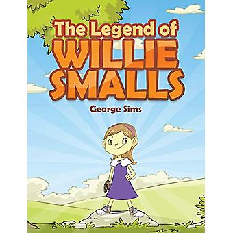 The Legend of Willie Smalls by George Sims - 9781640282575 Book