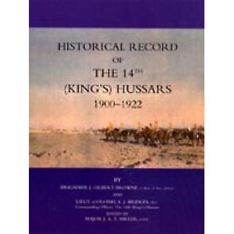 Historical Record of the 14th (Kings's) Hussars 1900-1922 by J. Gilbe