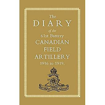 Diary of the 61st Battery Canadian Field Artillery 1916-1919