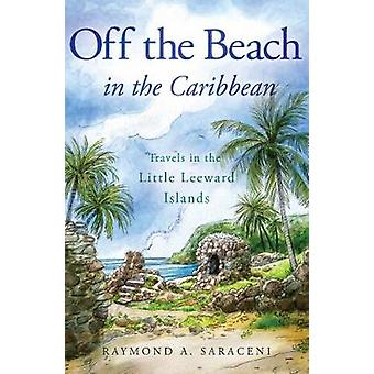 Off the Beach in the Caribbean Travels in the Little Leeward Islands