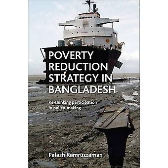 Poverty Reduction Strategy in Bangladesh ReThinking Participation in PolicyMaking By Palash Kamruzzaman published April 2014