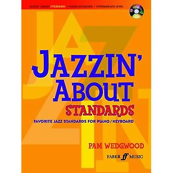 Jazzin About Standards Piano by By composer Pam Wedgwood