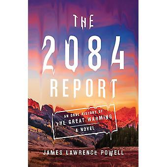 Rapporten Från 2084 En muntlig historia om den stora uppvärmningen av James Lawrence Powell
