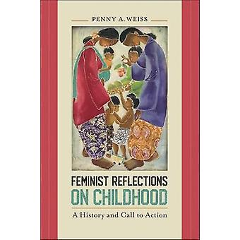 Feminist Reflections on Childhood A History and Call to Action