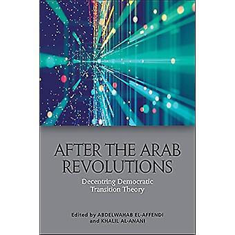 Después de las revoluciones árabes por Editado por Abdelwahab El Affendi y Editado por Khalil Al Anani