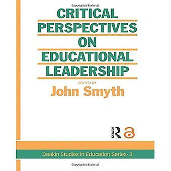 Critical Perspectives on Educational Leadership (Deakin Studies in Education Series)