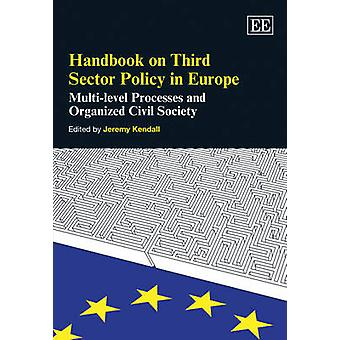 Handbook on Third Sector Policy in Europe Multilevel Processes and Organized Civil Society