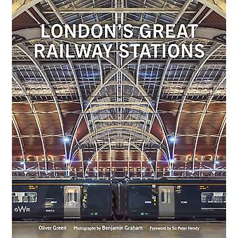 Londons Great Railway Stations by Oliver Green