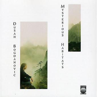 Dusan Bogdanovic - Mysterious Habitats [CD] USA import