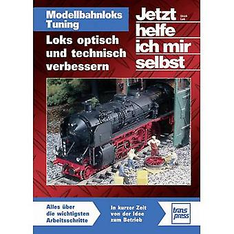 Modellbahnloks Tuning - lurte optisch und technisch verbessern Transpress 978-3-613-71383-3