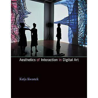 Ästhetik der Interaktion in der digitalen Kunst von Katja Kwastek - 978026252