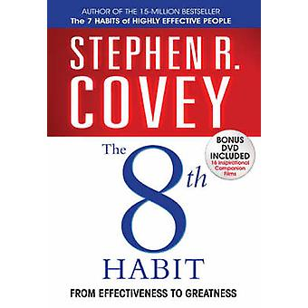The 8th Habit - From Effectiveness to Greatness by Stephen R. Covey -