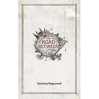 Die Straße zwischen von Courtney Peppernell - 9781449490331 Buch