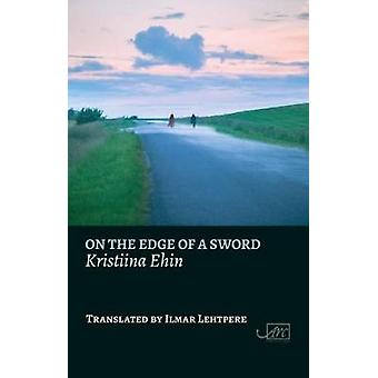 On the Edge of a Sword by Kristiina Ehin - 9781911469230 Book