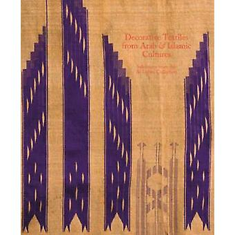 Decorative Textiles from Arab and Islamic Cultures - Selected Works fr
