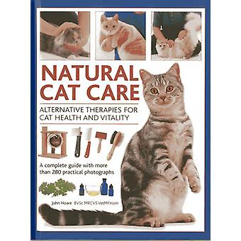 Natural Cat Care - Alternative Therapies for Cat Health and Vitality b