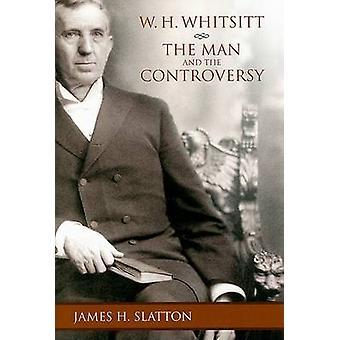 W.H.Whitsitt - de Man en de controverse door James H. Slatton - 97808