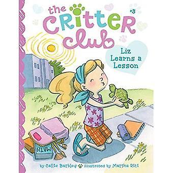 Liz Learns a Lesson: #3 (Critter Club)
