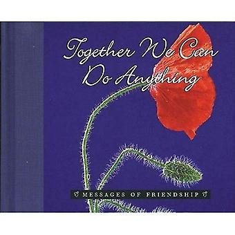 Together We Can Do Anything (Messages of Friendship S.)