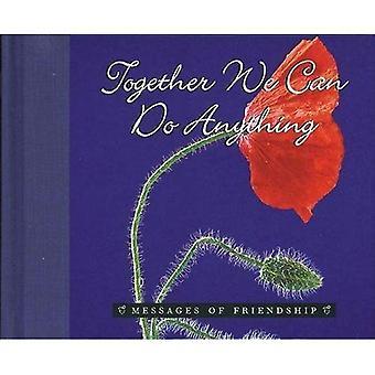 Samen kunnen we alles (berichten van vriendschap S.)